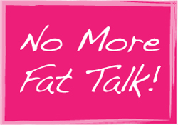 No More Fat Talk